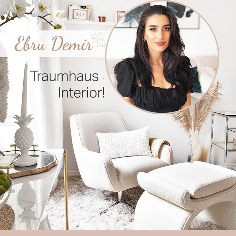 NEW Pre-Sale: Ebru Demir- Traumhaus Interior!