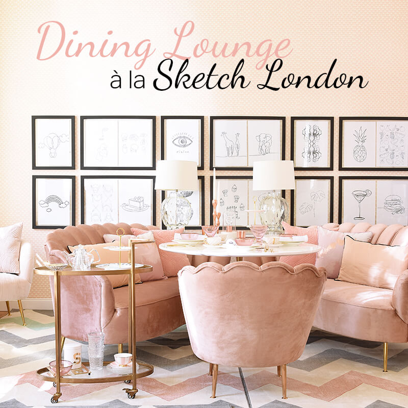 Get the Look: Dining Lounge à la Sketch London
