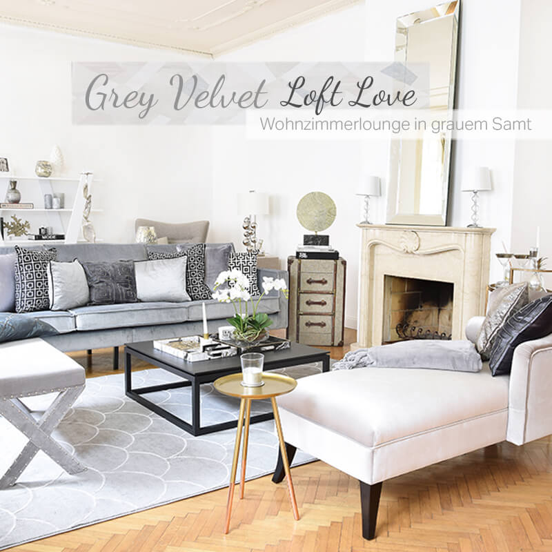 Get the Look: Grey Velvet Loft Love! Wohnzimmerlounge in grauem Samt