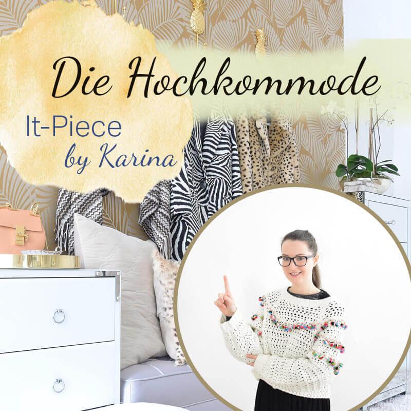 Karinas It-Piece die Hochkommode