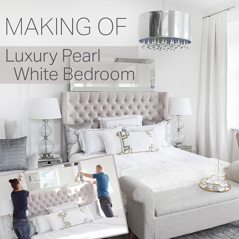 Making Of Video - Luxury Pearl White Bedroom