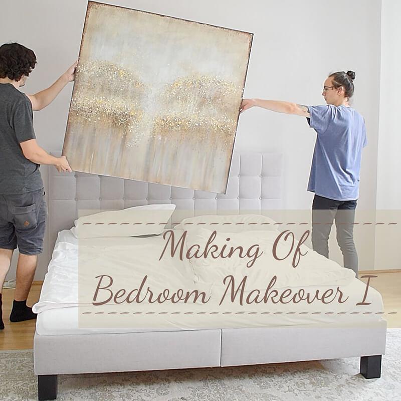 Making of Video I : Bedroom Makeover