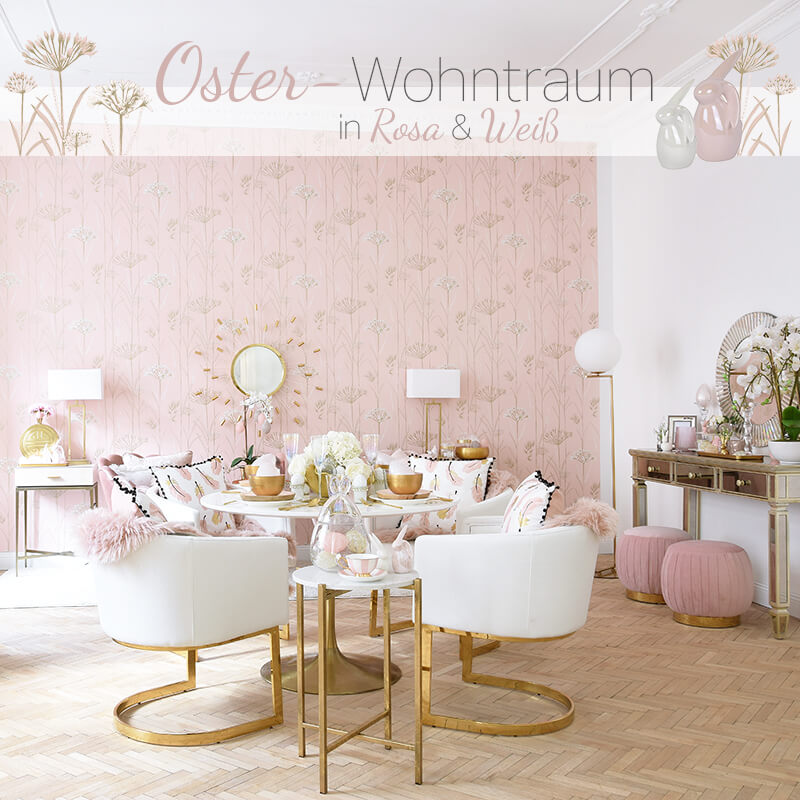 Get ready for Easter! Oster-Wohntraum in Rosa & Weiß