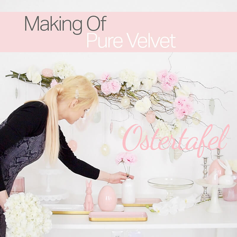 Making Of Video: Pure Velvet Ostertafel