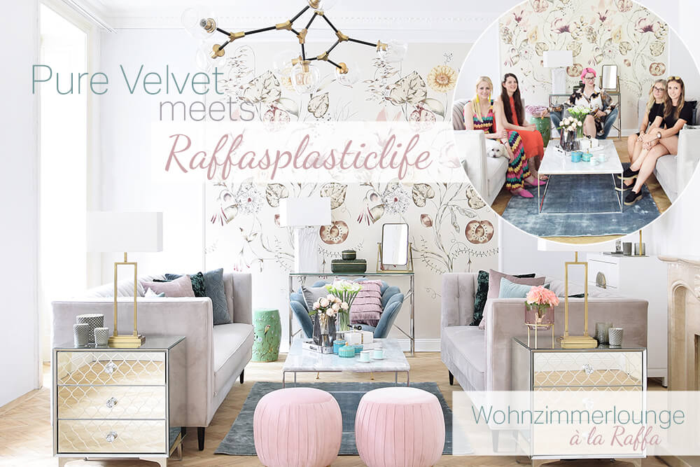 Pure Velvet meets Raffasplasticlife - Wohnzimmerlounge à la Raffa