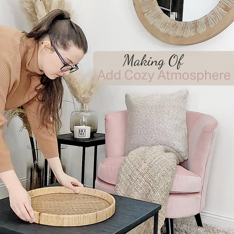 Making Of Video II : Add Cozy Atmosphere