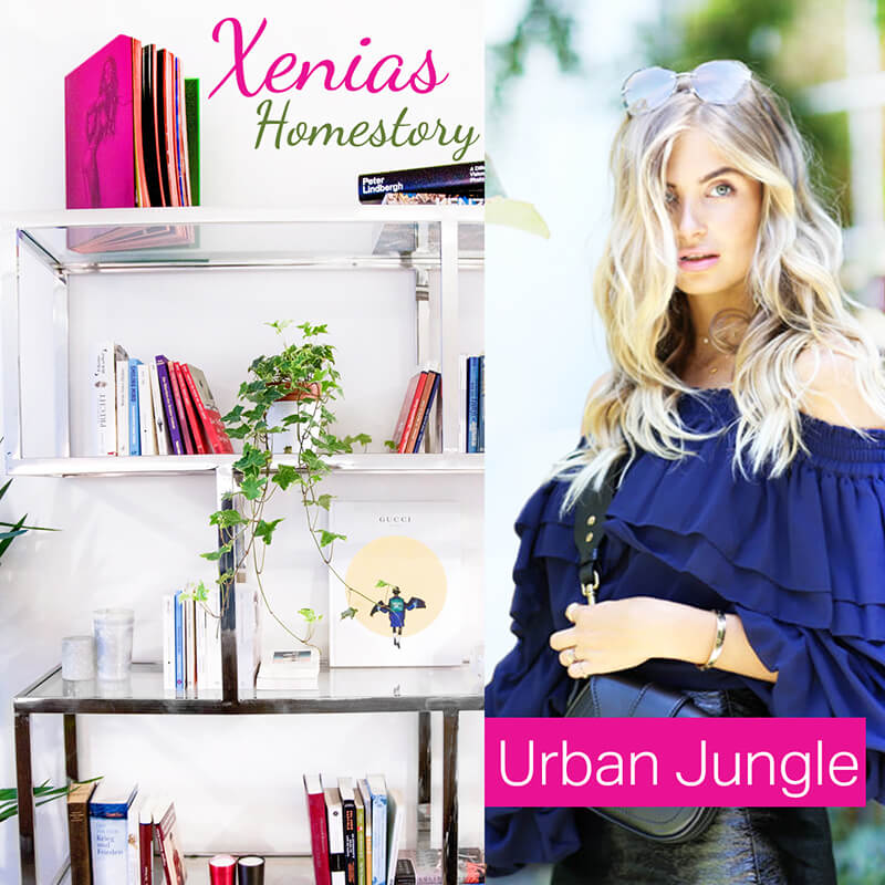 Xenias Urban Jungle - Homestory